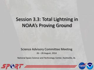 Session 3.3: Total Lightning in NOAA�s Proving Ground