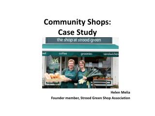 Community Shops:  Case Study
