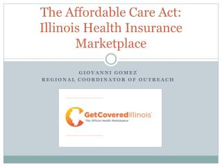 The Affordable Care Act: Illinois Health Insurance Marketplace