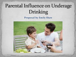 Parental Influence on Underage Drinking