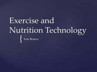 Exercise and Nutrition Technology