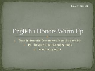 English 1 Honors Warm Up