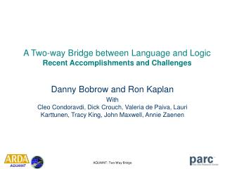 A Two-way Bridge between Language and Logic Recent Accomplishments and Challenges