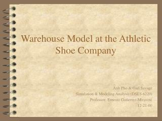 Warehouse Model at the Athletic Shoe Company