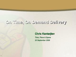 On Time, On Demand Delivery