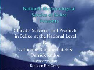 National Meteorological  Service of Belize Presents