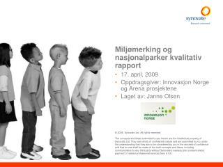 Miljømerking og nasjonalparker kvalitativ rapport 17. april, 2009