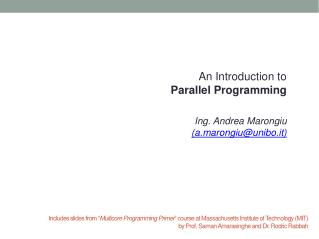 An Introduction to Parallel Programming Ing. Andrea Marongiu (a.marongiu@unibo.it)