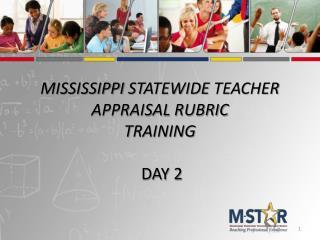 Mississippi  StateWide  Teacher Appraisal Rubric Training  Day 2