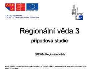 Regionální věda 3 případová studie