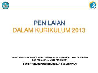 PENILAIAN DALAM KURIKULUM 2013