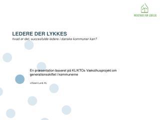LEDERE DER LYKKES hvad er det, succesfulde ledere i danske kommuner kan?