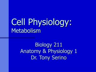Cell Physiology:  Metabolism