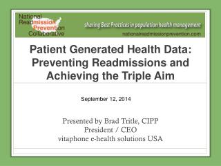 Patient Generated Health Data:  Preventing Readmissions and Achieving the Triple Aim