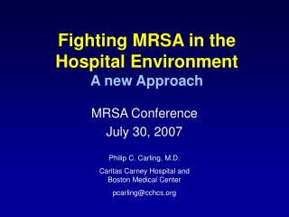 Fighting MRSA in the  Hospital Environment A new Approach