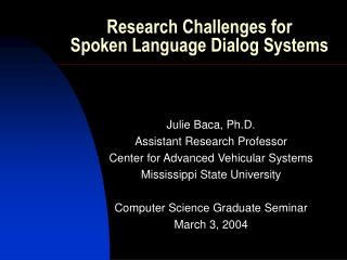 Research Challenges for  Spoken Language Dialog Systems