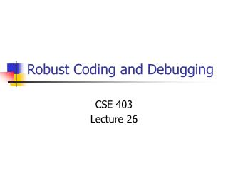 Robust Coding and Debugging