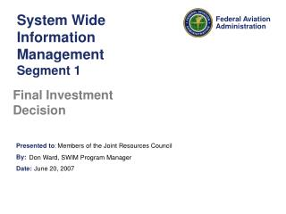 System Wide Information Management Segment 1