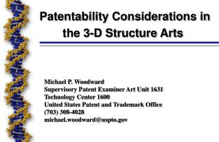 Patentability Considerations in the 3-D Structure Arts