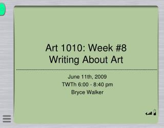 Art 1010: Week #8  Writing About Art