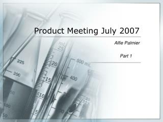 Product Meeting July 2007