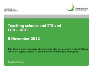 Teaching schools and ITE and CPD – UCET 8 November 2012