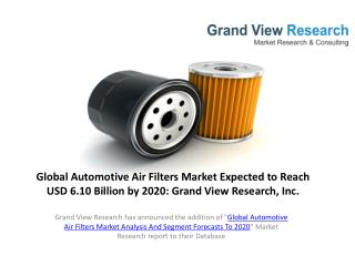 Automotive Air Filters Market Outlook and Forecast To 2020.