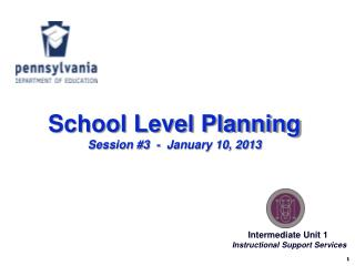 School Level Planning Session #3  -  January 10, 2013