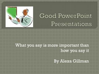 Good PowerPoint Presentations