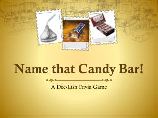 Name that Candy Bar!