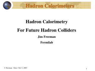 Hadron Calorimeters