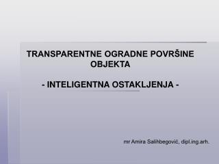 TRANSPARENTNE OGRADNE POVRŠINE OBJEKTA - INTELIGENTNA OSTAKLJENJA -