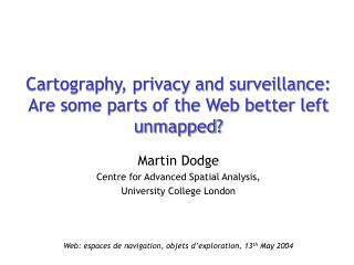 Cartography, privacy and surveillance: Are some parts of the Web better left unmapped?