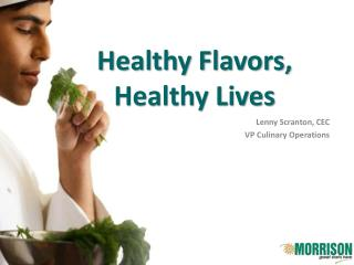 Healthy Flavors for Healthy Lives 2.5 MB PPT
