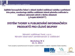Národní vzdělávací fond, o.p.s. Národní observatoř zaměstnanosti a vzdělávání Workshop W 4