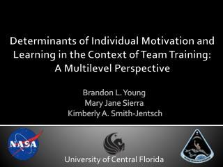 Brandon L. Young Mary Jane Sierra  Kimberly A. Smith- Jentsch University of Central Florida