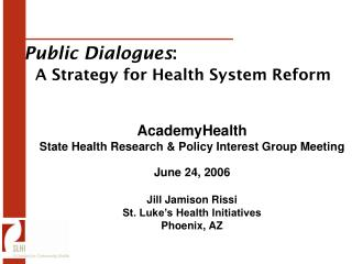 Public Dialogues : A Strategy for Health System Reform