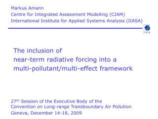 The inclusion of  near-term radiative forcing into a multi-pollutant/multi-effect framework