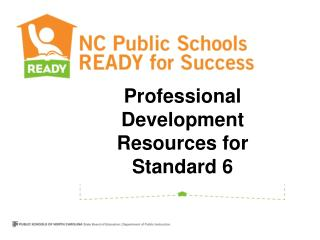 Professional Development Resources for Standard 6