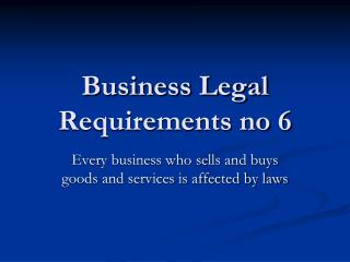Business Legal Requirements no 6