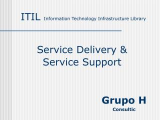 Service Delivery &  Service Support