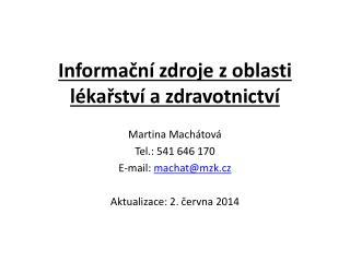Informační zdroje z oblasti lékařství a zdravotnictví