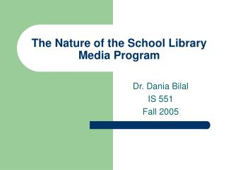 The Nature of the School Library Media Program