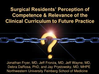 Jonathan Fryer, MD, Jeff  Fronza , MD,  Jeff Wayne, MD,