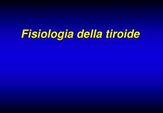 Fisiologia della tiroide