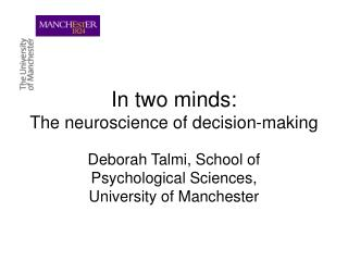 In two minds:  The neuroscience of decision-making