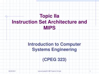 Topic  II a Instruction Set Architecture and MIPS