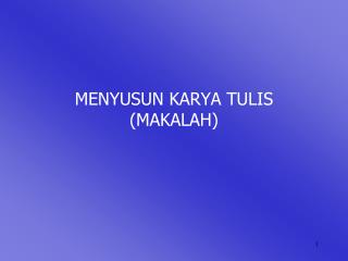 MENYUSUN KARYA TULIS (MAKALAH)