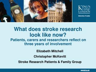 Elizabeth Mitchell Christopher McKevitt Stroke Research Patients & Family Group