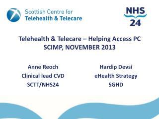 Telehealth & Telecare – Helping Access PC SCIMP, NOVEMBER 2013